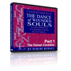 Robert Burney's Codependence: The Dance of Wounded Souls - Part 1: The Human Condition